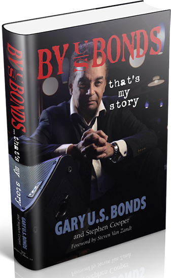 "Gary's Autobiography: ""By U.S. Bonds - That's My Story"""